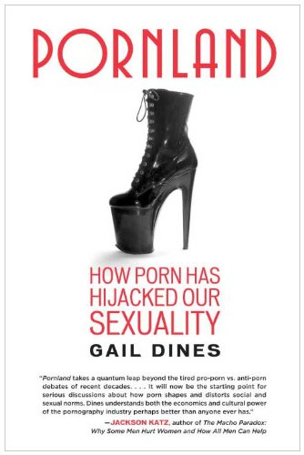 Pornland How Porn Has Hijacked Our Sexuality  2011 edition cover