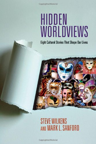 Hidden Worldviews Eight Cultural Stories That Shape Our Lives  2009 edition cover