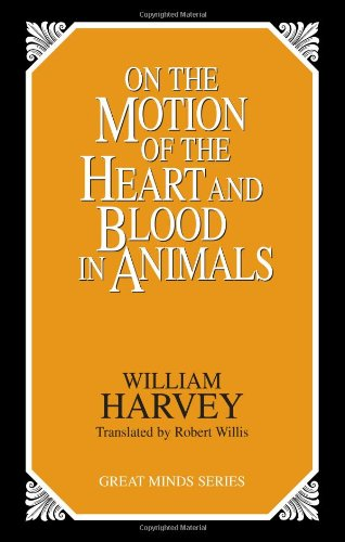 On the Motion of the Heart and Blood in Animals  Unabridged  9780879758547 Front Cover