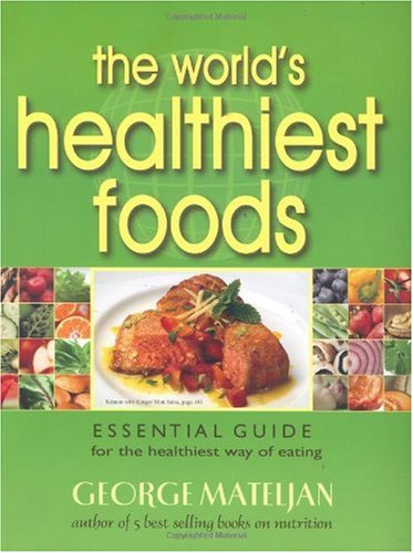 World's Healthiest Foods Essential Guide for the Healthiest Way of Eating  2006 9780976918547 Front Cover