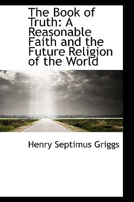 The Book of Truth: A Reasonable Faith and the Future Religion of the World  2009 edition cover