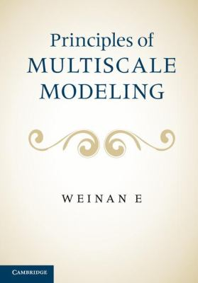 Principles of Multiscale Modeling   2011 9781107096547 Front Cover