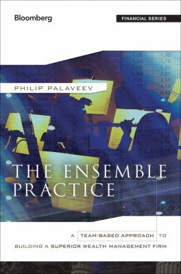 Ensemble Practice A Team-Based Approach to Building a Superior Wealth Management Firm  2012 edition cover