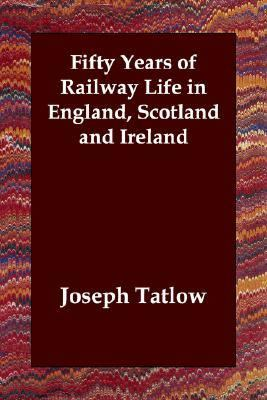 Fifty Years of Railway Life in England S N/A 9781406807547 Front Cover