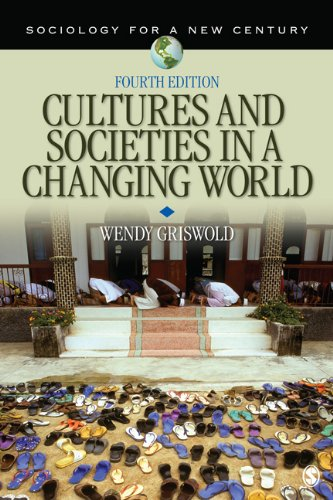 Cultures and Societies in a Changing World  4th 2013 9781412990547 Front Cover