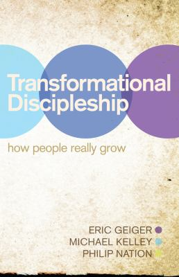 Transformational Discipleship How People Really Grow  2012 9781433678547 Front Cover