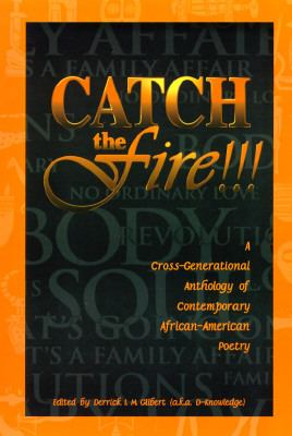 Catch the Fire!!! : A Cross-Generational Anthology of Contemporary African-American Poetry N/A edition cover