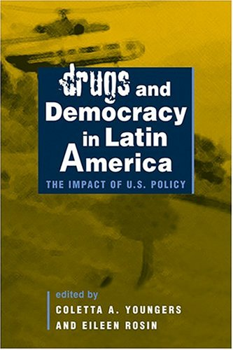 Drugs and Democracy in Latin America The Impact of U. S. Policy  2004 edition cover