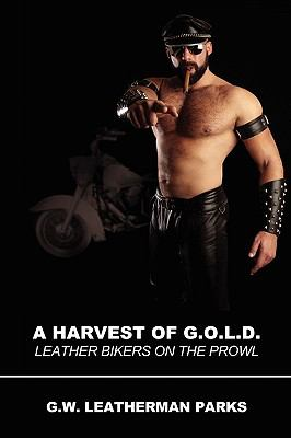 Harvest of G O L D Leather Bikers on the Prowl  2010 9781935509547 Front Cover