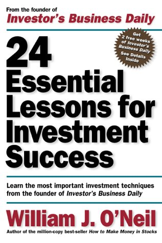 24 Essential Lessons for Investment Success Learn the Most Important Investment Techniques from the Founder of Investor's Business Daily  2000 edition cover