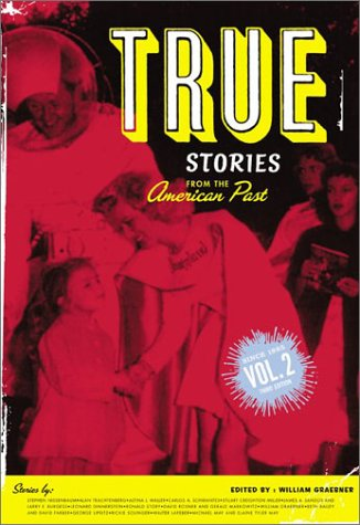 True Stories from the American Past Vol. 2 : Since 1865 3rd 2003 edition cover
