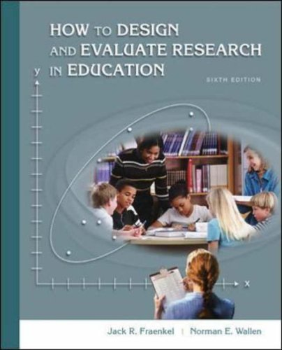 How to Design and Evaluate Research in Education  6th 2006 (Revised) 9780073126548 Front Cover