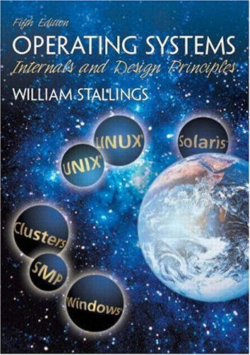 Operating Systems Internals and Design Principles 5th 2005 9780131479548 Front Cover