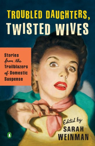 Troubled Daughters, Twisted Wives Stories from the Trailblazers of Domestic Suspense N/A edition cover
