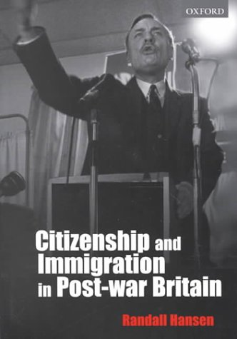 Citizenship and Immigration in Post-War Britain   2000 9780199240548 Front Cover