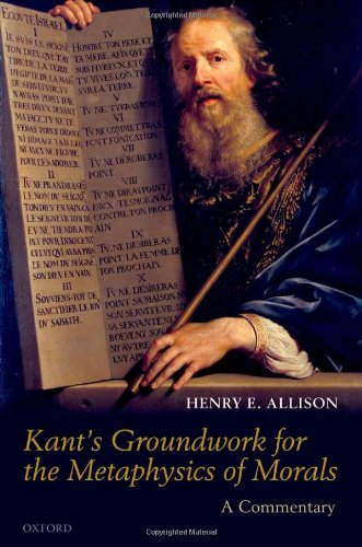 Kant's Groundwork for the Metaphysics of Morals A Commentary  2011 9780199691548 Front Cover