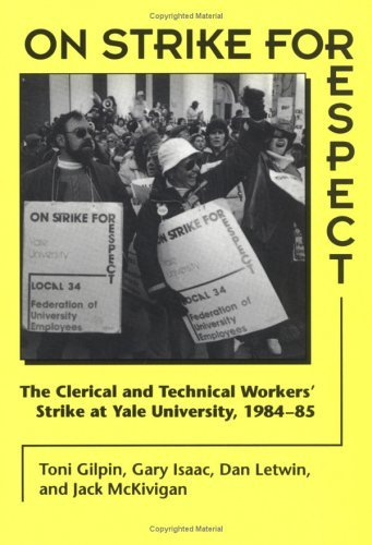 On Strike for Respect The Clerical and Technical Workers' Strike at Yale University, 1984-85 N/A edition cover