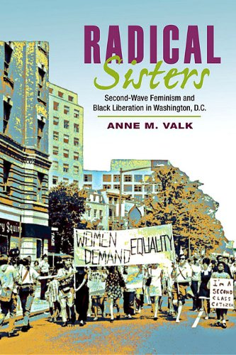 Radical Sisters Second-Wave Feminism and Black Liberation in Washington, D. C.  2010 edition cover