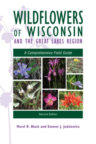 Wildflowers of Wisconsin and the Great Lakes Region A Comprehensive Field Guide 2nd 2009 9780299230548 Front Cover