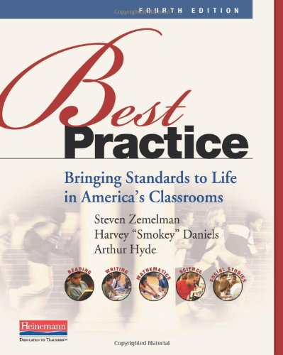 Best Practice, Fourth Edition Bringing Standards to Life in America's Classrooms 4th 2012 edition cover