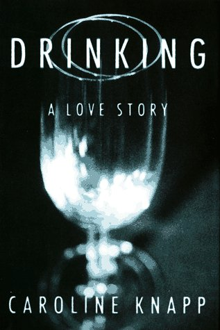 Drinking A Love Story  2005 9780385315548 Front Cover