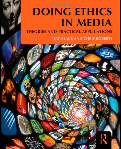Doing Ethics in Media Theories and Practical Applications  2011 edition cover