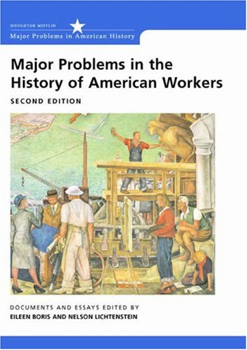 Major Problems in the History of American Workers Documents and Essays 2nd 2003 edition cover