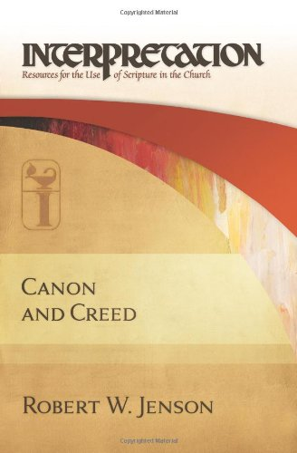 Canon and Creed Resources for the Use of Scripture in the Church  2010 edition cover