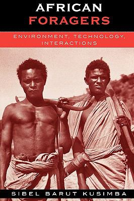 African Foragers Environment, Technology, Interactions  2002 9780759101548 Front Cover
