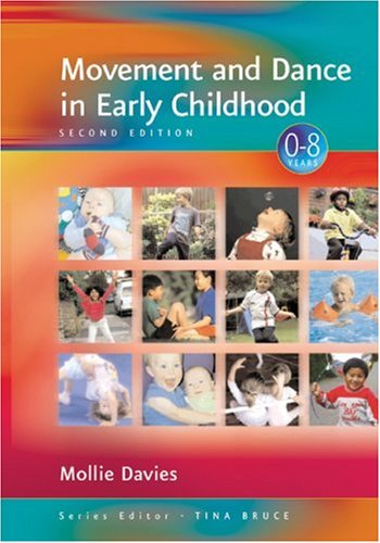 Movement and Dance in Early Childhood  2nd 2003 (Revised) edition cover