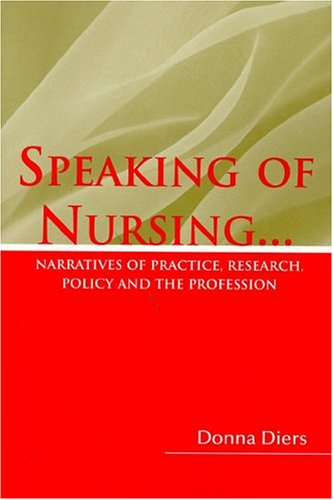 Speaking of Nursing... Narratives of Practice, Research, Policy and the Profession  2004 edition cover