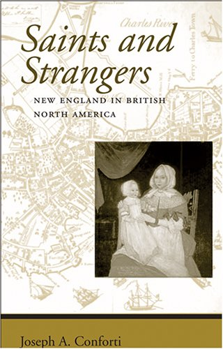 Saints and Strangers New England in British North America  2006 9780801882548 Front Cover