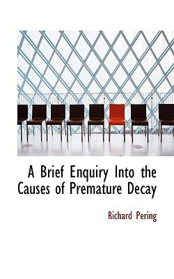 Brief Enquiry into the Causes of Premature Decay N/A 9781113632548 Front Cover