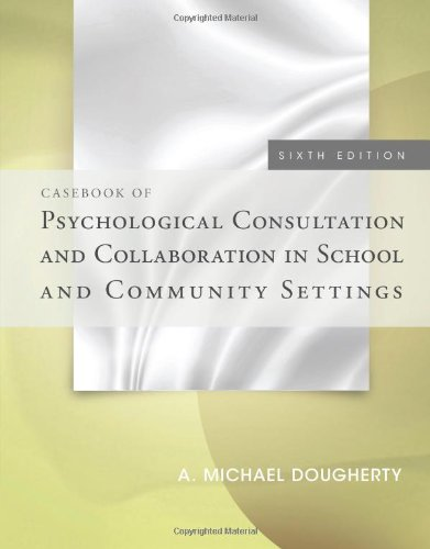Casebook of Psychological Consultation and Collaboration in School and Community Settings:   2013 edition cover