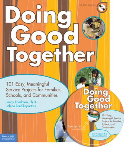 Doing Good Together 101 Easy, Meaningful Service Projects for Families, Schools, and Communities  2010 edition cover