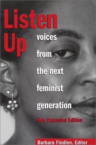 Listen Up Voices from the Next Feminist Generation 2nd 2001 edition cover