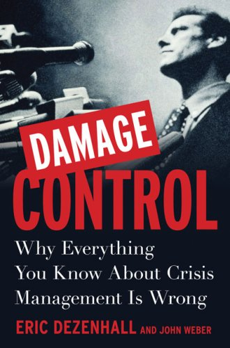 Damage Control Why Everything You Know about Crisis Management Is Wrong  2007 9781591841548 Front Cover