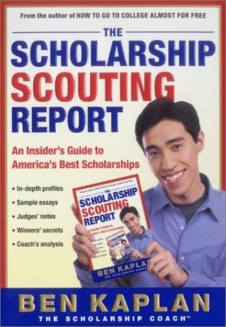 Scholarship Scouting Report An Insider's Guide to America's Best Scholarships  2002 9780060936549 Front Cover