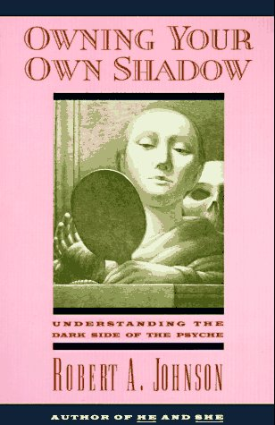 Owning Your Own Shadow Understanding the Dark Side of the Psyche Reprint edition cover