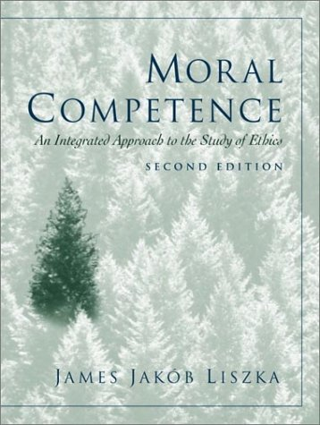 Moral Competence An Integrated Approach to the Study of Ethics 2nd 2002 edition cover
