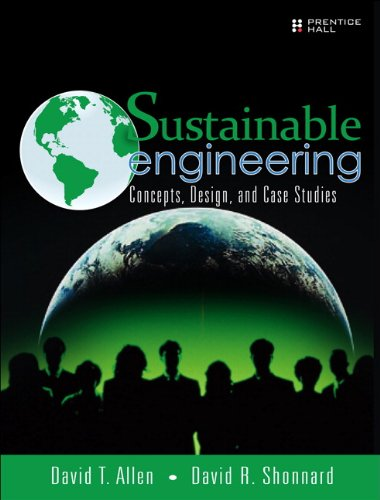 Sustainable Engineering Concepts, Design and Case Studies  2012 (Revised) 9780132756549 Front Cover