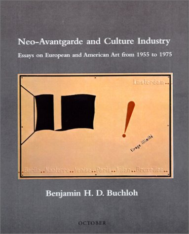 Neo-Avantgarde and Culture Industry Essays on European and American Art from, 1955-1975  2000 9780262024549 Front Cover