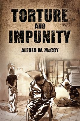 Torture and Impunity The U. S. Doctrine of Coercive Interrogation  2012 9780299288549 Front Cover