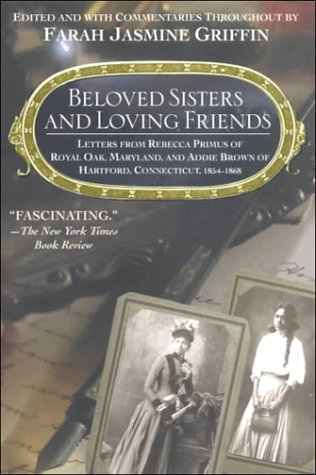 Beloved Sisters and Loving Friends Letters from Rebecca Primus of Royal Oak, Maryland, and Addie Brown of Hartford, Connecticut, 1854-1868 N/A edition cover