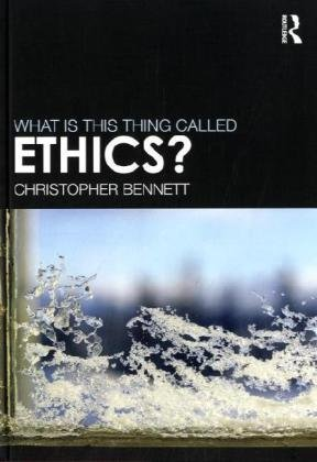 What Is This Thing Called Ethics?   2010 edition cover