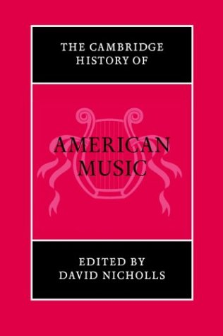 Cambridge History of American Music   2004 9780521545549 Front Cover