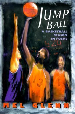 Jump Ball A Basketball Season in Poems N/A edition cover