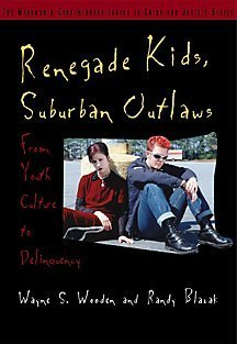 Renegade Kids, Suburban Outlaws From Youth Culture to Delinquency 2nd 2001 (Revised) edition cover