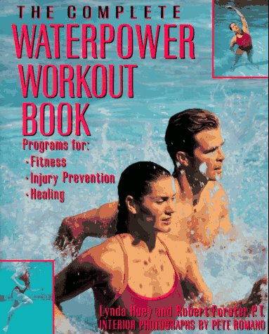 Complete Waterpower Workout Book Programs for Fitness, Injury Prevention, and Healing  1993 edition cover