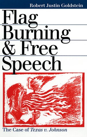 Flag Burning and Free Speech The Case of Texas vs. Johnson  2000 edition cover